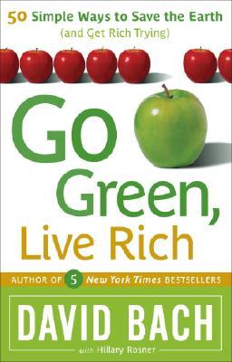 Go Green, Live Rich By Bach, David/ Rosner, Hillary